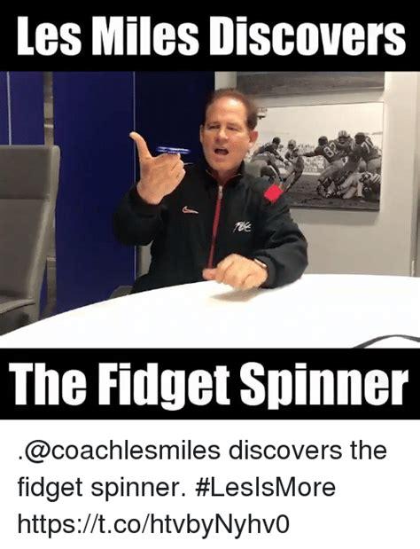 Les Miles Memes - 25 best memes about spinner spinner memes