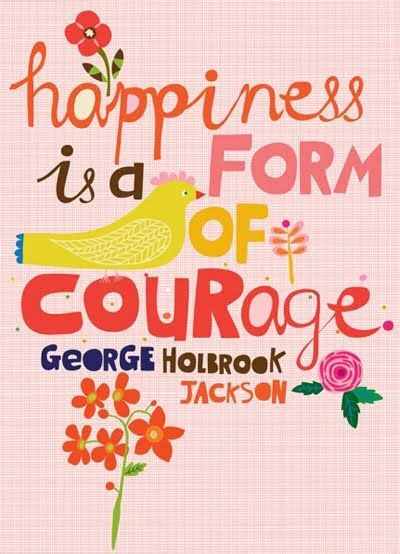 The Courage To Be Happy mantra monday the courage to be happy baby