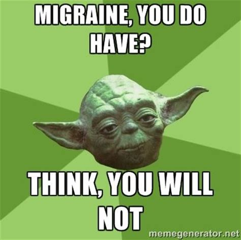 Migraine Meme - 17 best images about migraine jokes and living with your
