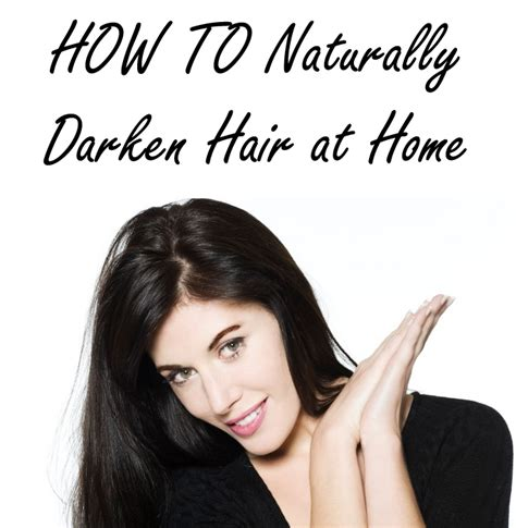 how to naturally darken hair at home