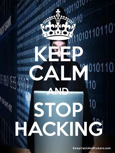 keeps hacking keep calm and stop hacking keep calm and posters generator maker for free