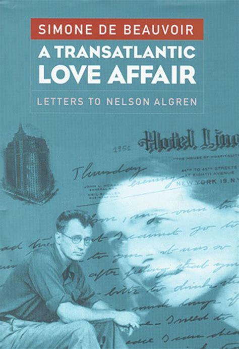 a affair books a transatlantic affair letters to nelson algren