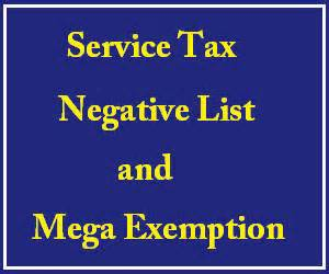 service tax sections list service tax taxable services negative list mega exemption