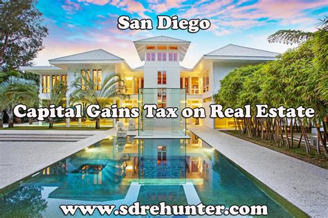 san diego real estate capital gains taxes
