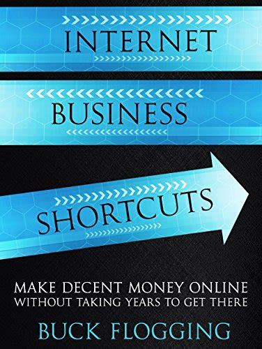 Make Decent Money Online - internet business shortcuts make decent money online without taking years to get