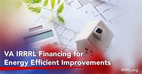 va irrrl financing for energy efficient improvements irrrl