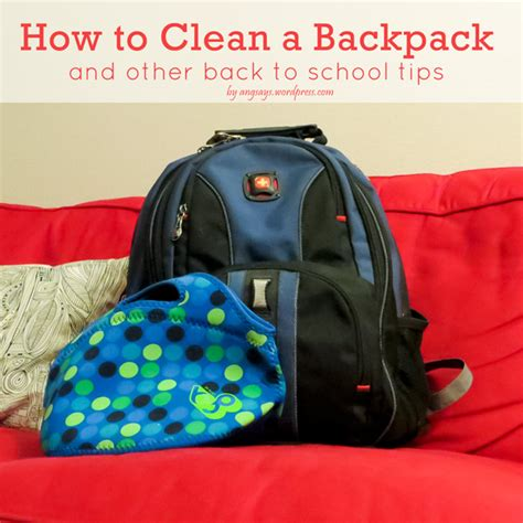 how to wash a backpack other back to school tips