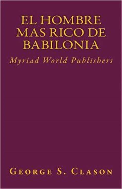 el hombre mas rico el hombre mas rico de babilonia by myriad world publishers 2940015641332 nook book ebook