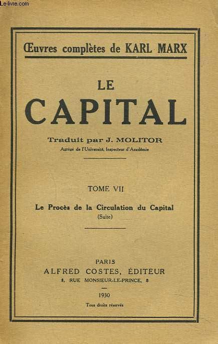 marx capital and the le capital tome vii le proces de la circulation du capital karl marx