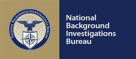 Background Investigation National Background Investigations Bureau
