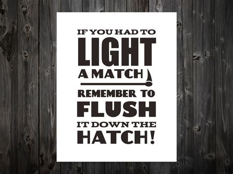 lighting a match in the bathroom if you had to light a match flush it down the hatch