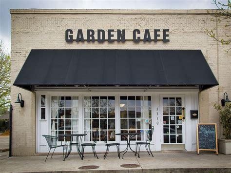 Garden Cafe Dallas by Slideshow East Dallas Restaurant Garden Cafe Embodies