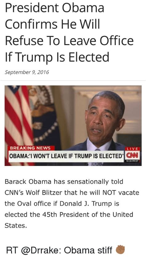 When Will President Obama Leave Office by President Obama Confirms He Will Refuse To Leave Office If
