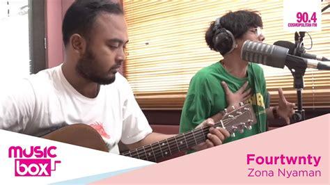 download lagu fourtwnty zona nyaman sudah ada yang dengerin lagu fourtwnty ini youtube