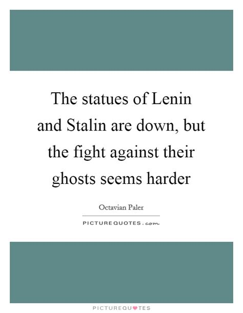 the of the one s fight against an unjust system books the statues of lenin and stalin are but the fight