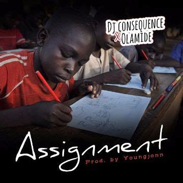 dj consequence  olamide assignment  mp