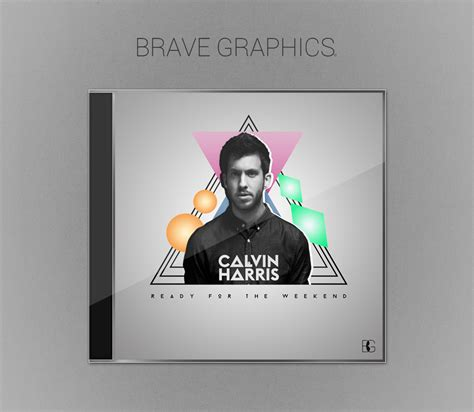 Brave Calvi calvin harris ready for the weekend brave graphics 169