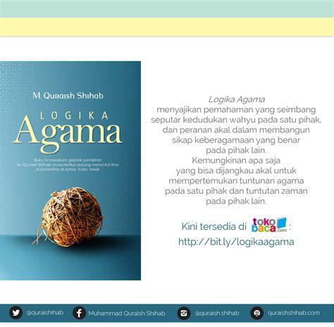 Logika Agama Quraish Shihab buku baru logika agama muhammad quraish shihab