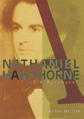 Nathaniel Hawthorne A Biography By Milton Meltzer | nathaniel hawthorne a biography book by milton meltzer