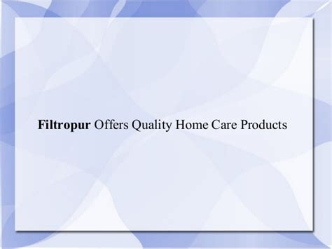 filtropur offers quality home care products