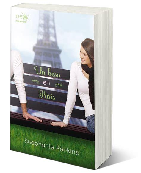 libro al en pars rese 209 a un beso en par 205 s stephanie perkins mi mundo entre libros