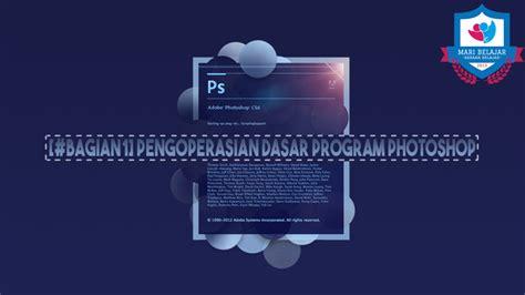 tutorial dasar photoshop 7 0 bagian1 pengoperasian dasar program photoshop mari