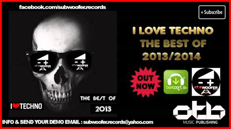 best of techno 2014 i techno the best of 2014 2013 subwoofer record