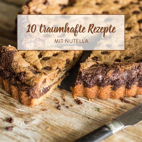 kuchen aus keksen kuchen kekse nutella 10 backideen mit nuss nougat