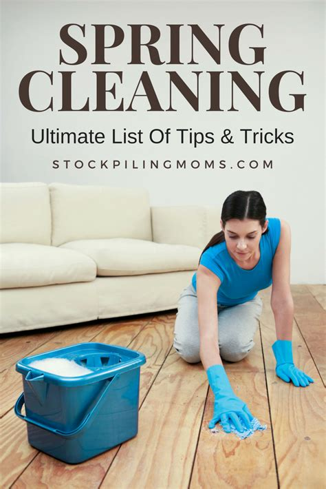 spring cleaning tips 2017 ultimate list of spring cleaning tips