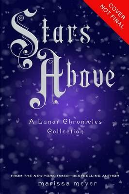 libro stars above a lunar stars above by marissa meyer waterstones