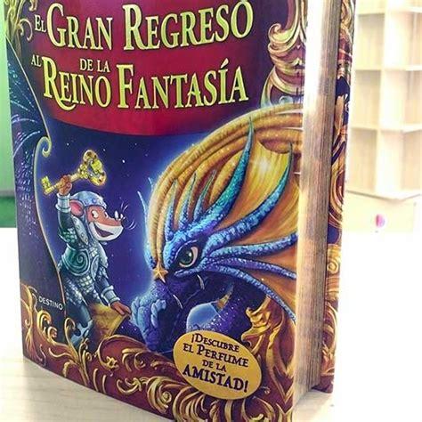 libro el gran regreso al ger 243 nimo stilton el gran regreso al reino de la fantas 237 a turuletras