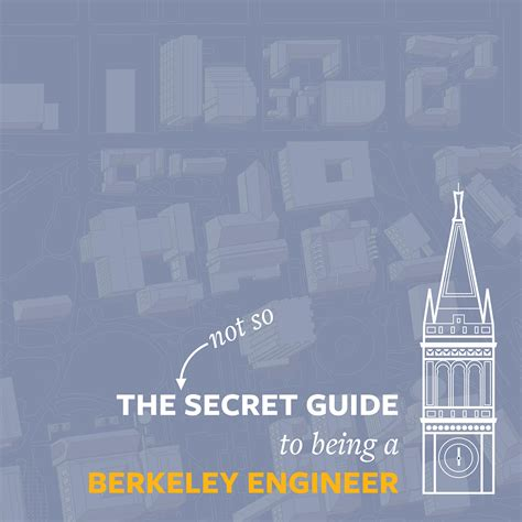 the not so secret guide to being a berkeley engineer