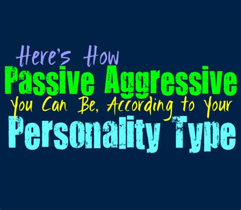 how to your to be aggressive here s how passive aggressive you can be according to your personality type