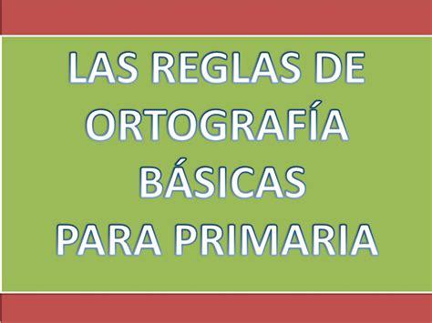 libro ortografia basica de la las reglas de ortograf 205 a b 193 sicas para primaria ppt descargar