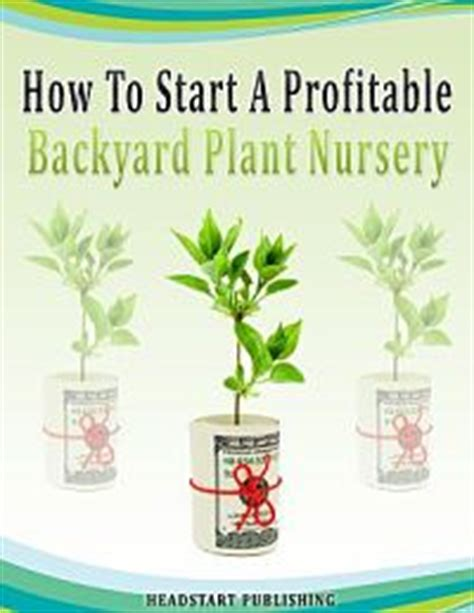 how to start a backyard garden how to start a profitable backyard plant nursery