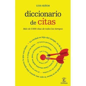 diccionario de dichos y 8423992276 diccionario de citas luis se 241 or gonz 225 lez sinopsis y precio fnac