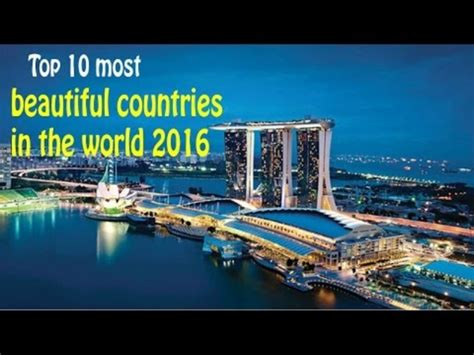 most beautiful countries in the world top 10 most beautiful countries in the world 2016 2017
