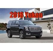 2018 GMC Yukon Denali 10 Speed Luxury SUV Gets A New Face