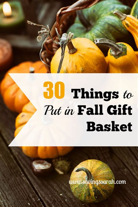 what to put in gift baskets 30 things to put in fall gift basket