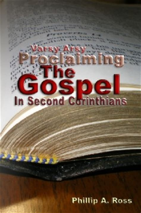loosing the proclaiming the gospel of books varsy arsy proclaiming the gospel in second corinthians