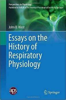 Essay On Pulmonary Circulation by Essays On The History Of Respiratory Physiology Avaxhome