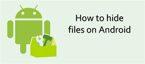 how to hide photos on android how to hide files in android what to do androidworld