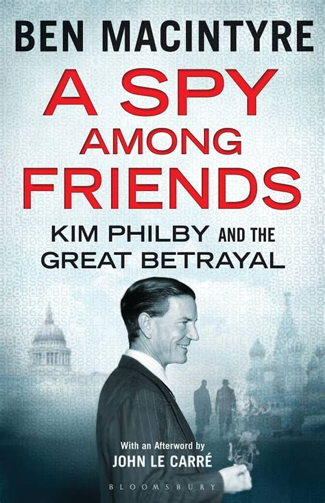 libro the spy a spy among friends ben macintyre c 233 sar miguel rond 243 n