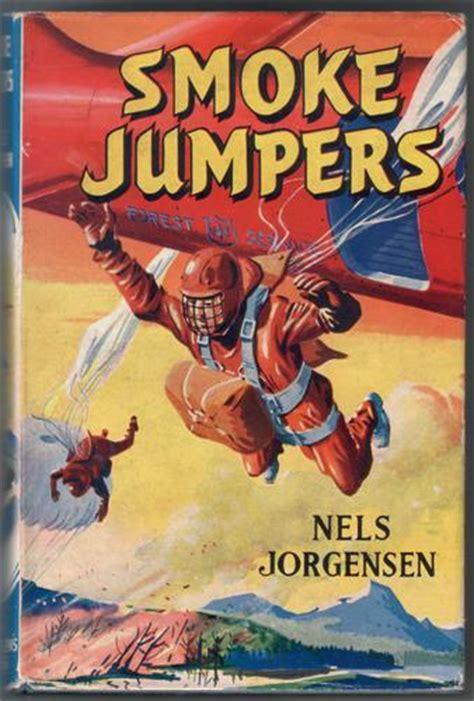 the dusty jumper books smoke jumpers by nels jorgensen children s bookshop hay