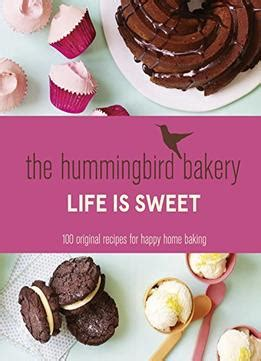 the hummingbird bakery life the hummingbird bakery life is sweet 100 original recipes for happy home baking download
