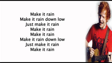 ed sheeran make it rain ed sheeran make it rain lyrics youtube