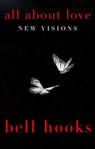 all about love new 0060959479 all about love new visions by bell hooks