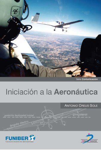 libreria aeronautica descargar libro iniciaci 243 n a la aeron 225 utica 1