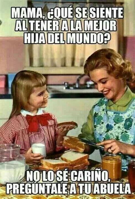 Memes De Mamas - meme mam 225 e hija lol pinterest meme y frases