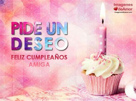 imagenes de cumpleaños para una amiga nueva dulces im 225 genes de feliz cumplea 241 os para una amiga especial